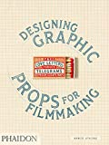 Fake love letters, forged telegrams, and prison escape maps : Designing graphic props for filmmaking