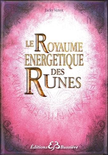 Le Royaume énergétique des Runes par Jacky Venot