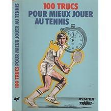 100 trucs pour mieux jouer au tennis
