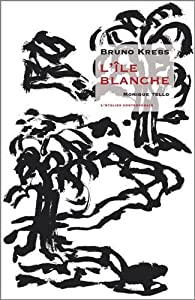L'île blanche par Bruno Krebs