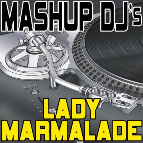 Lady Marmalade (Instrumental Mix) [Re-Mix Tool]