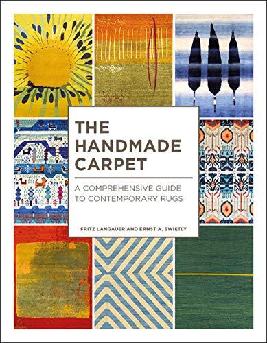 The Handmade Carpet : A Comprehensive Guide to Contemporary Rugs