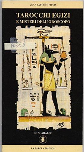 Tarocchi egizi e misteri dell'oroscopo. Con 22 carte
