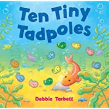 Ten Tiny Tadpoles by Tarbett, Debbie (2006) Hardcover