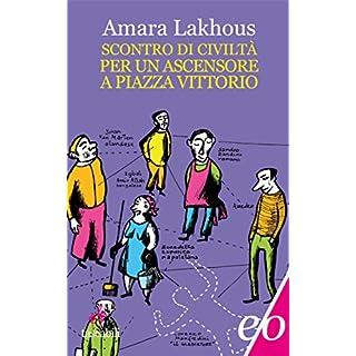 Scontro di civiltà per un ascensore a piazza Vittorio (Assolo) (Italian Edition)