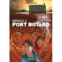 Menace à Fort Boyard (Rageot Romans 8-10 t. 206)
