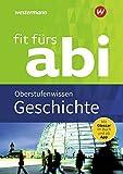Fit fürs Abi / Neubearbeitung: Fit fürs Abi: Geschichte Oberstufenwissen