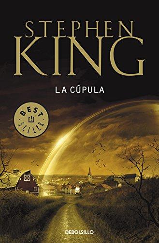 La cúpula (BEST SELLER) por Stephen King