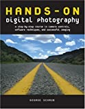 Hands-On Digital Photography: A Step-by-step Course in Camera Controls, Software Techniques and Successful Imaging by George Schaub (2007-08-01)