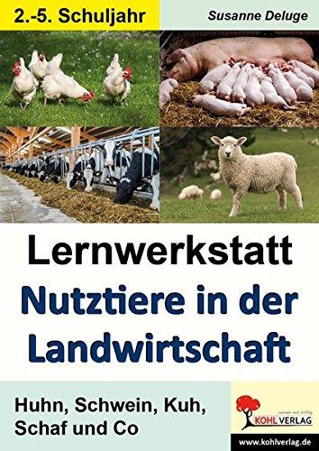 Lernwerkstatt Nutztiere in der Landwirtschaft: Huhn, Schwein, Kuh, Schaf und Co