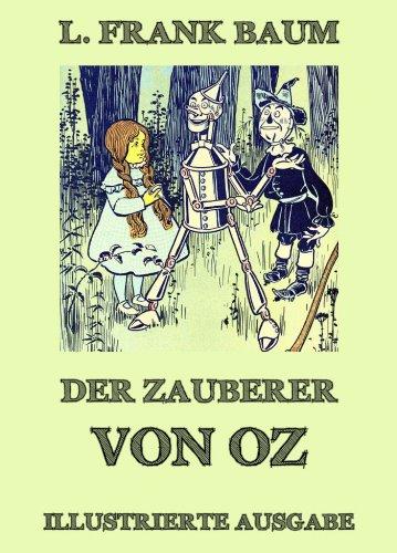 Der Zauberer von Oz: Illustrierte ()