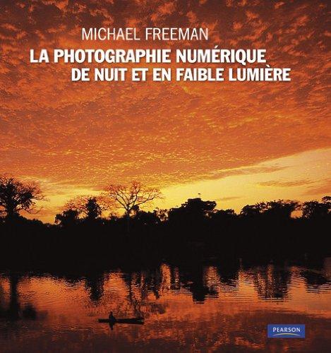 Photographie Numerique de Nuit et en Faible Lumiere