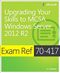 Exam Reference 70-417: Upgrading from Windows Server 2008 to Windows Server 2012 R2