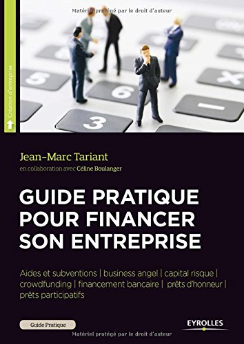 Guide pratique pour financer son entreprise : crowdfunding, business angels, capital-risque...