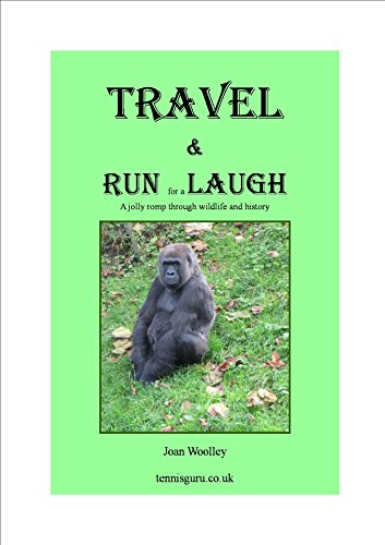 Travel and Run for a Laugh: A Jolly Romp through Wildlife and History (English Edition) por Joan Woolley