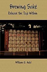 Brewing Sake: Release the Toji Within