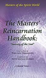 The Masters' Reincarnation Handbook: