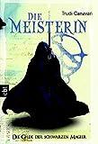 Die Meisterin. Die Gilde der Schwarzen Magier 03