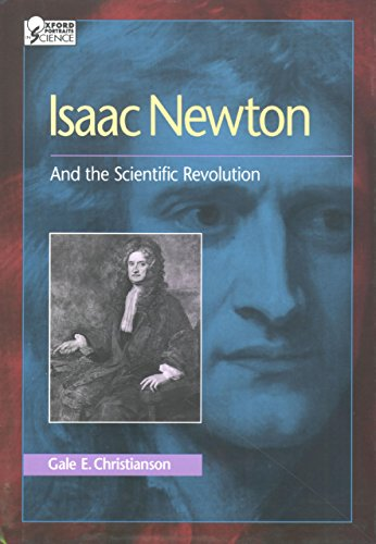 Descarga gratuita Isaac Newton: And the Scientific Revolution (Oxford Portraits in Science) PDF