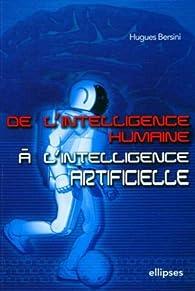 De l'intelligence humaine à l'intelligence artificielle par Hugues Bersini