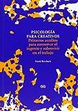 Psicología para creativos : primeros auxilios para conservar el ingenio y sobrevivir en el trabajo