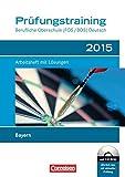 Prüfungstraining Deutsch - Berufliche Oberschule (FOS/BOS) - Bayern: Prüfungstraining 2015: Arbeitsheft mit Lösungen und CD-ROM