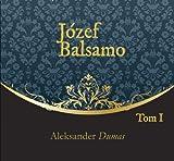 Józef Balsamo Tom 1