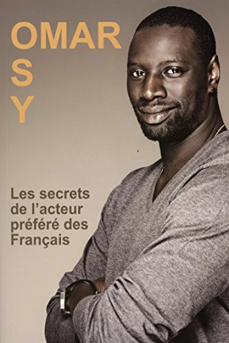 Omar Sy : Les secrets de l'acteur préféré des Français par Marie-France Bourgeois