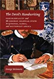 The Devil?s Handwriting - Precoloniality and the German Colonial State in Qingdao, Samoa and Southwest Africa (Chicago Studies in Practices of Meaning) - George Steinmetz
