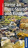 Steine an Fluss, Strand und Küste: finden, sammeln, bestimmen - Frank Rudolph