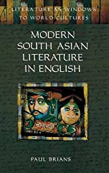 Modern South Asian Literature in English (Literature as Windows to World Cultures)