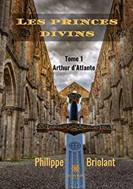 Arthur d'Atlante, tome 1 par Philippe Briolant
