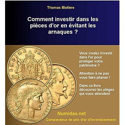 Comment investir dans les pièces d'or en évitant les arnaques?: Déjouez les pièges qui vous attendent lors d'un investissement en pièces d'or