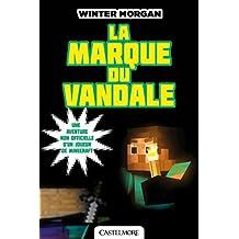 La Marque du Vandale: Minecraft - Les Aventures non officielles d'un joueur, T2