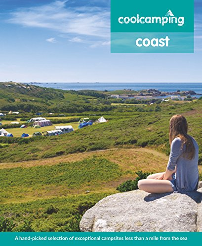 Cool Camping Coast: A hand-picked selection of exceptional campsites less than a mile from the sea 1
