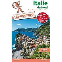 Guide du Routard Italie du Nord 2017: Sans les lacs italiens, Venise et Milan