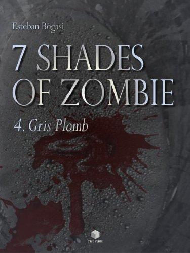 Lire 7 Shades of Zombie - Episode 4: Gris Plomb pdf, epub