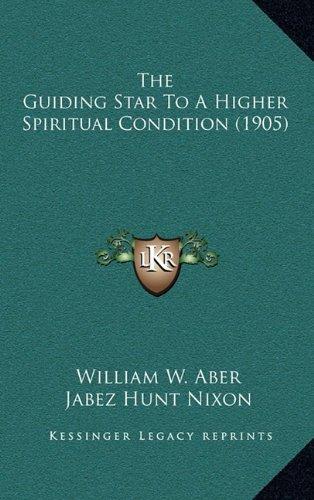 The Guiding Star to a Higher Spiritual Condition (1905)