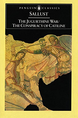 The Jugurthine War; The Conspiracy Of Catiline (Classics) por Sallust