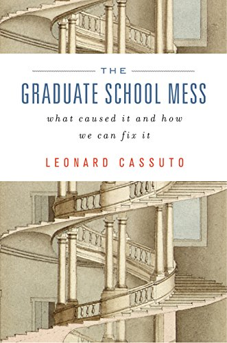 The Graduate School Mess: What Caused It and How We Can Fix it (English Edition)