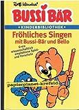Bussi-Bär-Kinderbibliothek - Fröhliches Singen mit Bussi-Bär und Bello. genehmigte Sonderausgabe
