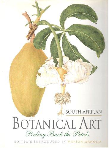 South African Botanical Art: Peeling Back the Petals - Ultimate Peeling