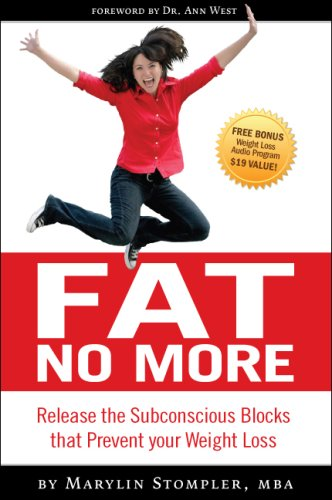 Fat No More, Release the Subconscious Blocks that prevent your Weight Loss