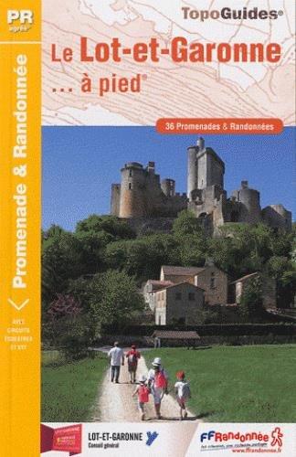 Le Lot-et-Garonne à pied : 36 promenades & randonnées
