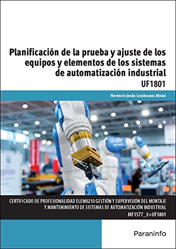 Planificación de la prueba y ajuste de los equipos y elementos de los sistemas de automatización industrial (Cp - Certificado Profesionalidad)