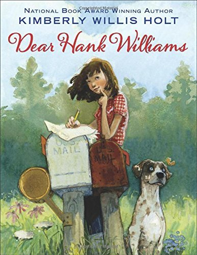 Dear Hank Williams by Kimberly Willis Holt (14-Apr-2015) Hardcover