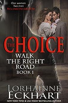 The Choice (Walk the Right Road, Book 1) de [Eckhart, Lorhainne]
