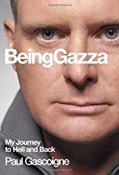Being Gazza: Tackling My Demons: My Journey to Hell and Back by Paul Gascoigne (1-Jun-2006) Hardcover