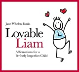 Lovable Liam: Affirmations for a Perfectly Imperfect Child (Liam Books)