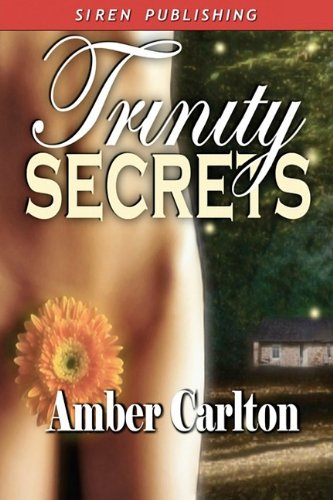 Trinity Secrets [Sequel to Trinity Magic] (Siren Publishing) Cover Image
